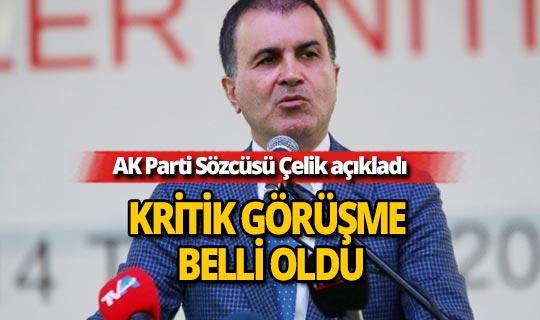 AK Parti Sözcüsü Çelik'ten MKYK sonrası açıklama