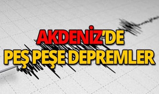Akdeniz'de üst üste depremler!