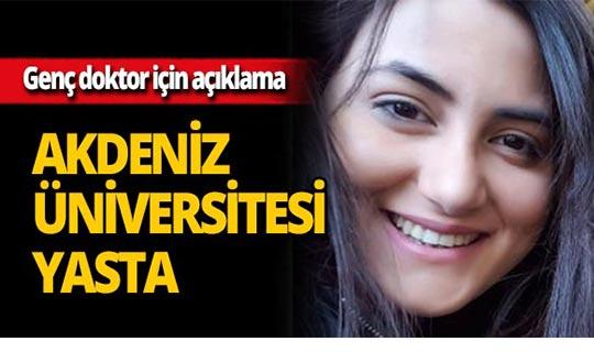 Akdeniz Üniversitesi'nden öldürülen doktor için açıklama!
