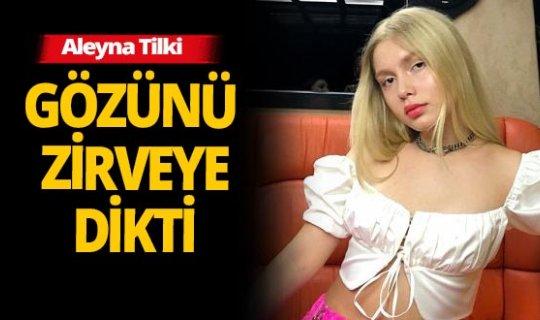 Aleyna Tilki, dünya starı olmak istiyor