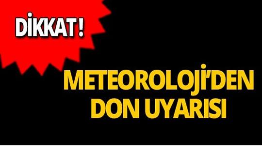 Aman dikkat! Meteoroloji'den don uyarısı!