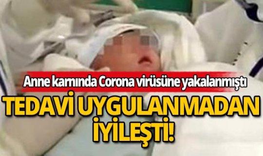 Anne karnında Corona virüsü bulaşan bebek tedavi uygulamadan iyileşti!