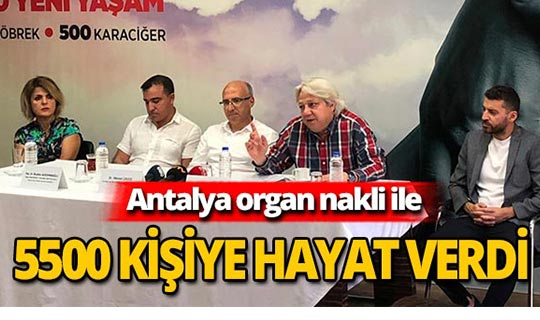 Antalya 5500 kişiye hayat verdi