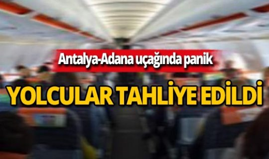 Antalya-Adana uçağında panik!