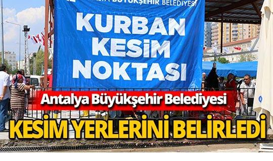 Antalya Büyükşehir Belediyesi kurban kesim noktalarını belirledi
