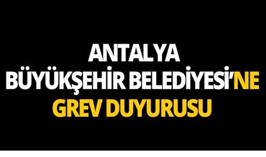 Antalya Büyükşehir Belediyesine grev şoku!