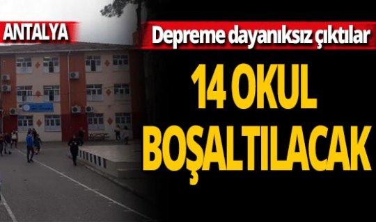 Antalya'da 14 okula tahliye kararı