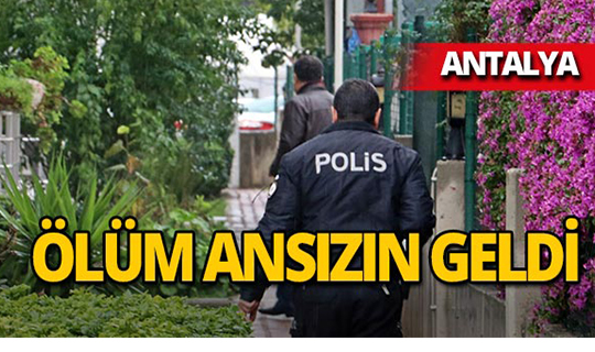 Antalya'da 42 yaşındaki kadının acı ölümü!