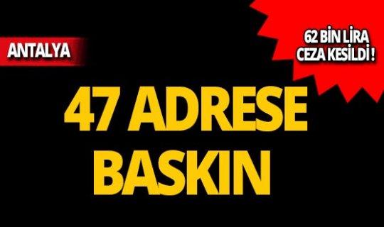 Antalya'da 47 adrese baskın!