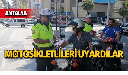 Antalya'da 52 bin 141 motosiklet sürücüsü uyarıldı!