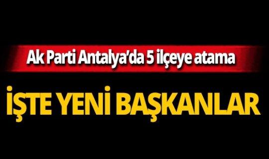 Antalya'da 5 ilçeye atama yapıldı