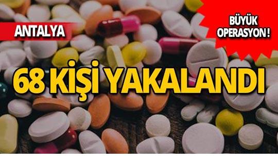 Antalya'da 68 şüpheli yakalandı!