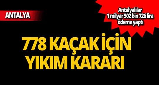 Antalya'da 778 kaçak için yıkım kararı