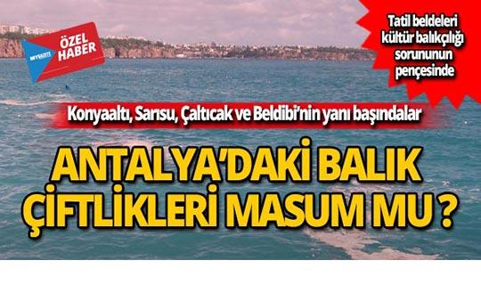 Antalya'daki balık çiftlikleri masum mu?