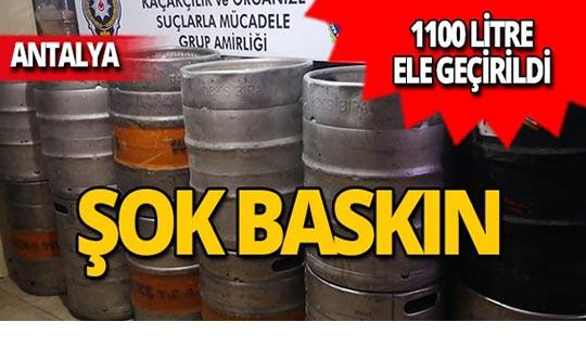 Antalya'da bin 100 litre ele geçirildi!