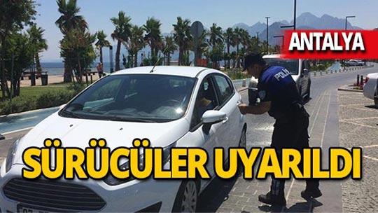 Antalya'da bin 153 sürücü uyarıldı!