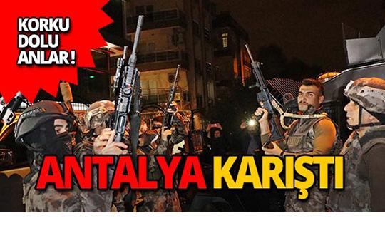 Antalya'da dehşet saçtı : 4 gözaltı!