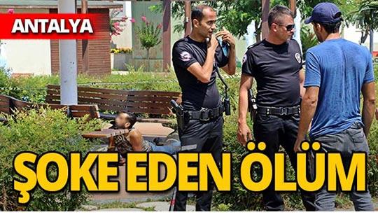 Antalya'da enteresan ölüm