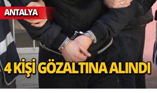 Antalya'da FETÖ operasyonu: 4 gözaltı!
