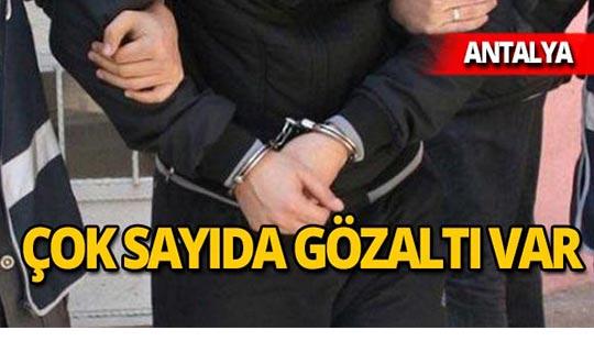 Antalya'da FETÖ operasyonu : Gözaltına alındılar!