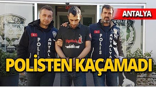 Antalya'da güvenlik kamerası sayesinde yakalandı!