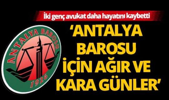 Antalya'da iki genç avukat daha hayatını kaybetti