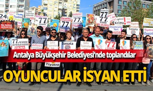 Antalya'da işten çıkartılan oyuncular böyle tepki gösterdi