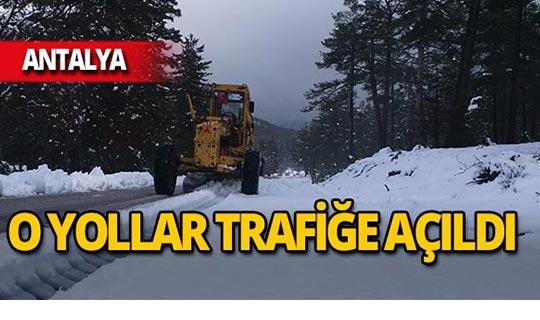 Antalya'da kapanan yollar trafiğe açıldı!
