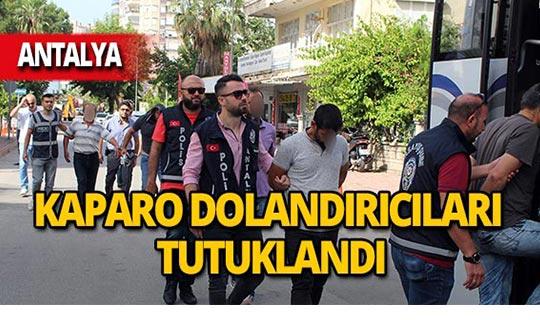 Antalya'da kaparo çetesine 8 tutuklama!