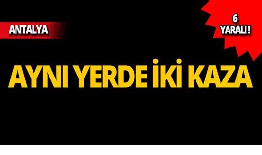 Antalya'da kaza üstüne kaza: 6 yaralı!