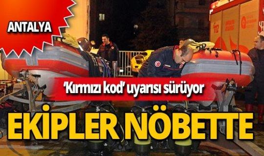 Antalya'da 'kırmızı kod' nöbeti!