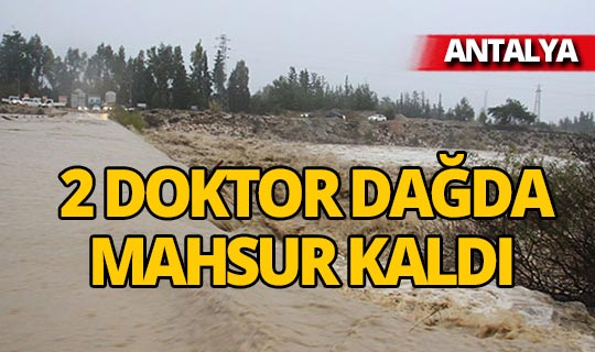 Antalya'da dağa çıkan 2 doktor kayıp!