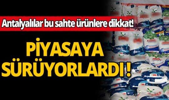 Antalya'da sahte ürün operasyonu!