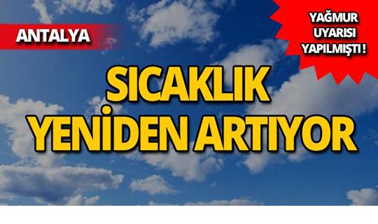 Antalya'da sıcaklık yeniden artıyor!