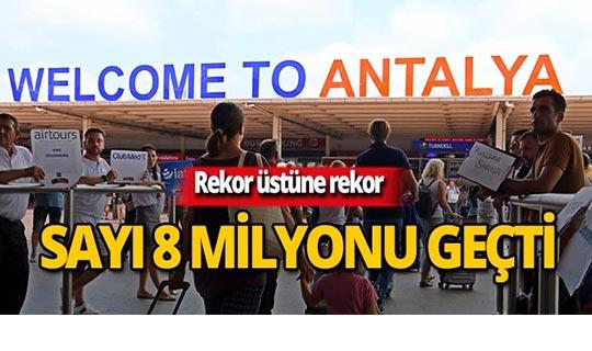 Antalya'da turist sayısı 8 milyonu geçti!