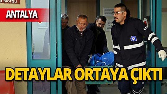 Antalya'daki kan donduran cinayette flaş gelişme!