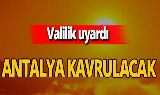 Antalya haber: Antalya Valiliği'nden sıcak hava uyarısı!