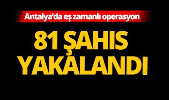 Antalya haber: Aranan şahıslara eş zamanlı operasyon