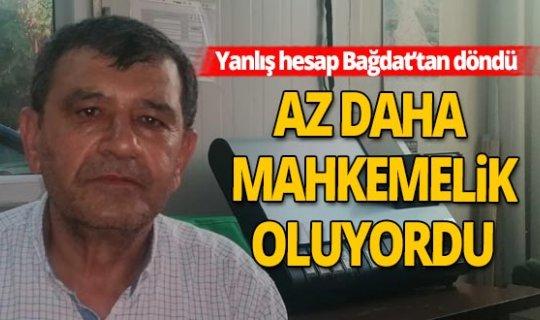 Antalya haber: IBAN hatası ortalığı karıştırdı