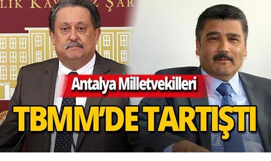 Antalya Milletvekilleri arasında sert tartışma!
