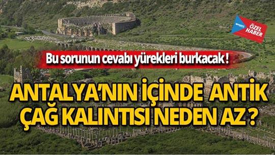 Antalya'nın içinde antik çağ kalıntısı neden az?