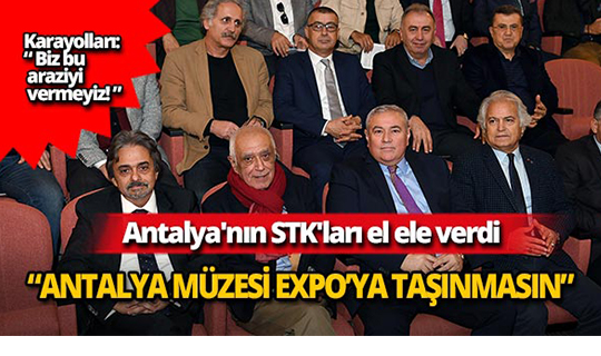 Antalya'nın STK'ları el ele verdi!
