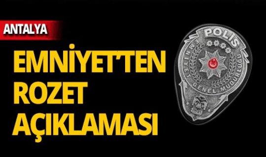 Antalya polisinden 'rozet' açıklaması