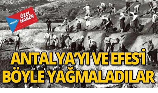 Antalya ve Efes böyle yağmalandı!