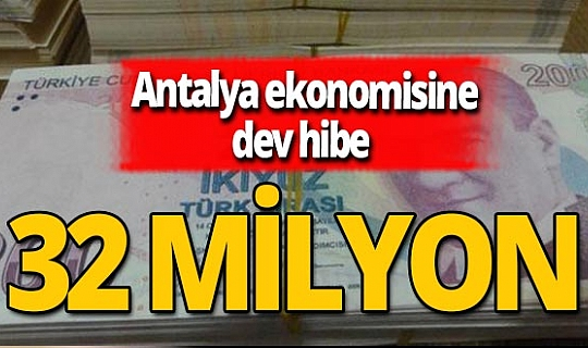 Antalya'ya 32 milyon liralık hibe