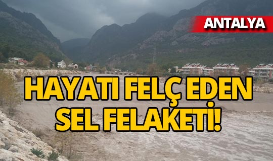 Antalya'yı sel felaketi vurdu!