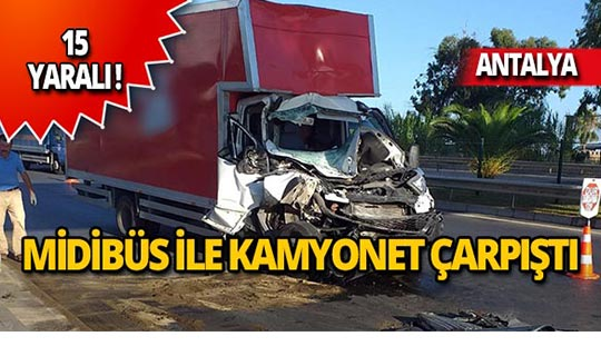 Antalya yolunda feci kaza: 15 yaralı!