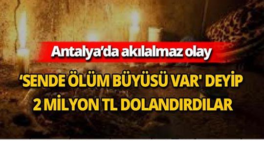 Antalya'da akılalmaz dolandırıcılık
