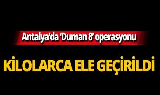 Antalya'da 'Duman-8' operasyonu!