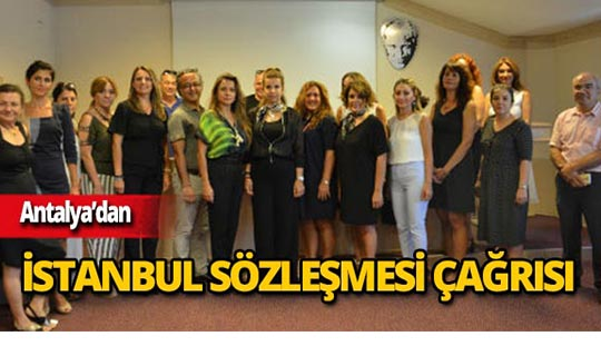"""Antalya'dan """"İstanbul Sözleşmesi"""" çağrısı"""
